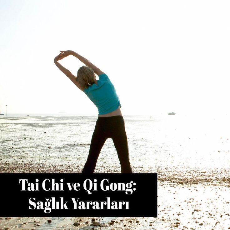 Tai Chi ve Qi Gong: Sağlığa Yararları