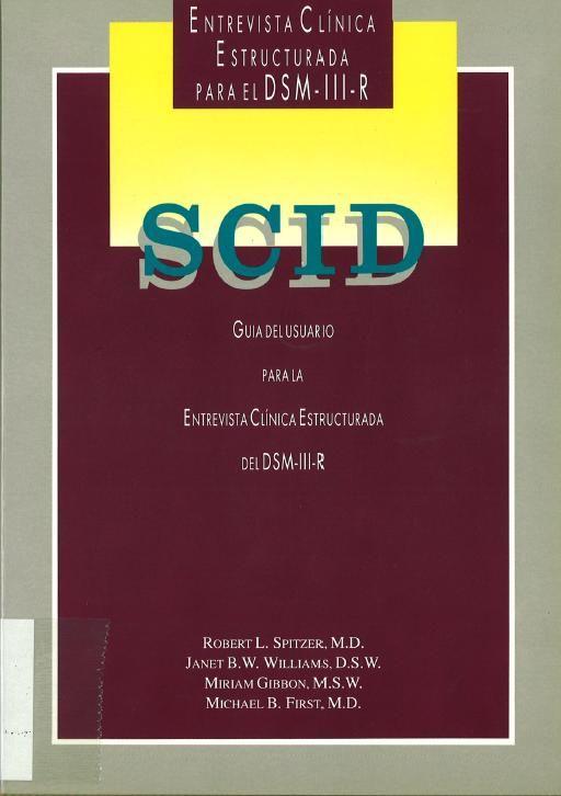SCID : guía del usuario para la entrevista clínica estructurada del DSM-III-R : / Robert L. Spitzer ... [et al.]