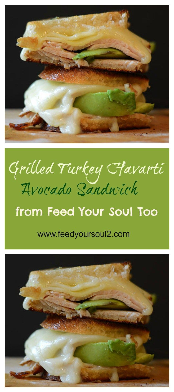 Grilled Turkey Havarti & Avocado Sandwich from Feed Your Soul Too