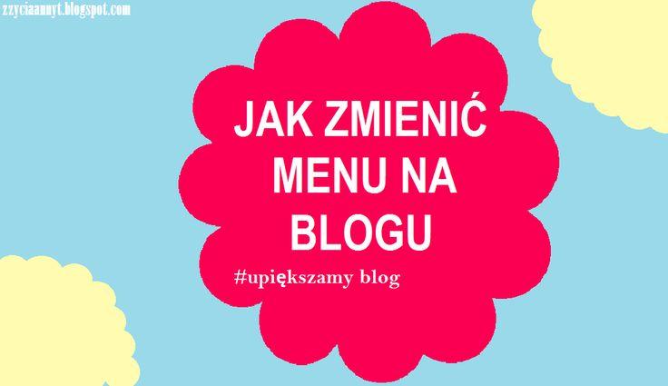 JAK ZMIENIĆ MENU NA BLOGU #upiększamyblog