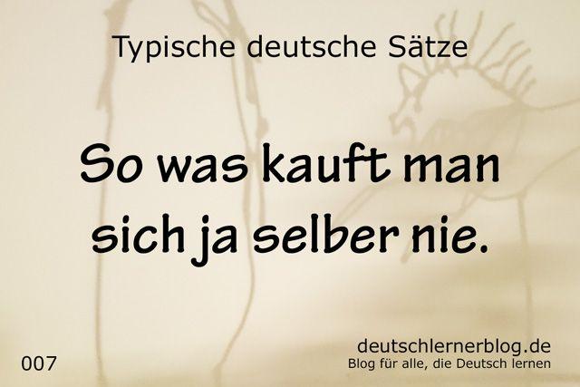 100 typische deutsche Sätze - So was kauft man sich ja selber nie - wichtige deutsche Sätze - typische Sätze Deutsch - wichtige Sätze Deutsch - Deutsch lernen
