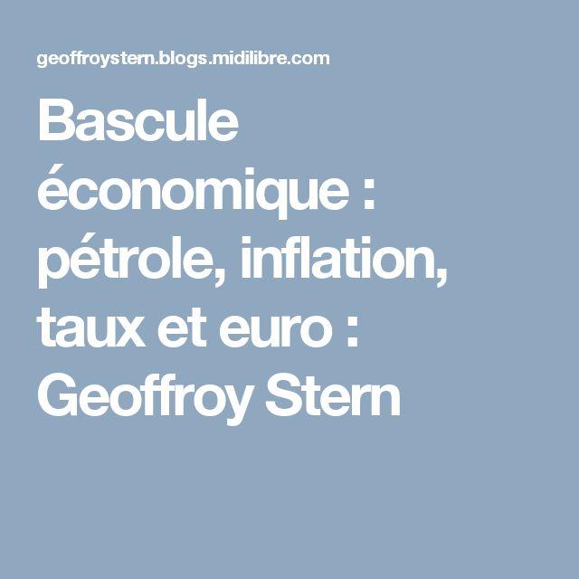 Bascule économique : pétrole, inflation, taux et euro : Geoffroy Stern