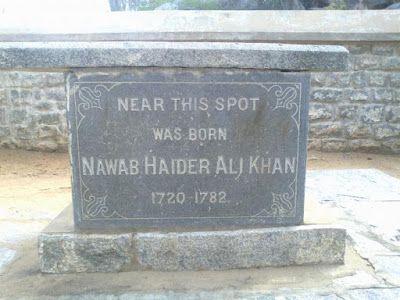 Near this spot was born Nawab Hyder Ali Khan