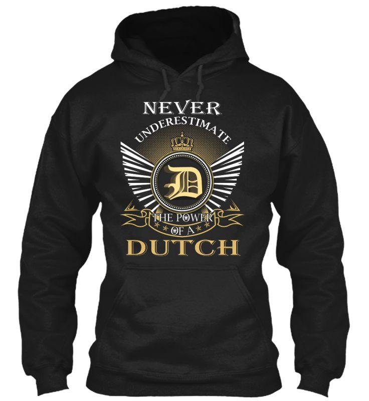 DUTCH - Never Underestimate #Dutch