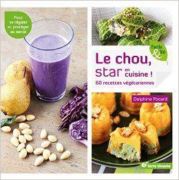 """Mon livre """"Le chou star en cuisine"""", 60 recettes végétariennes, aux Editions Terre Vivante http://amzn.to/2dHx2kI"""