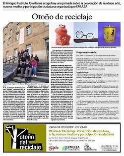 """estamos en la Jornada> info del programa completo»>  http://cuidadoambiental.gijon.es/nocache/1/noticias/show/25151-jornada-otono-del-reciclaje-prevencion-de-residuos-arte-nuevos-medios-y-participacion-ciudadana  Jornada """"Otoño del Reciclaje: Prevención de residuos, arte, nuevos medios y participación ciudadana""""  Lunes, 17 de noviembre de 2014. 18:00 horas a 21:00 horas.  Centro de Cultura Antiguo Instituto Jovellanos de Gijón (gratuita) Organiza: EMULSA Colabora; CCAI, LABoral, Gijón…"""