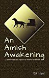 Free Kindle Book -   An Amish Awakening: a tenderhearted sojourn to Heaven and back Check more at http://www.free-kindle-books-4u.com/religion-spiritualityfree-an-amish-awakening-a-tenderhearted-sojourn-to-heaven-and-back/