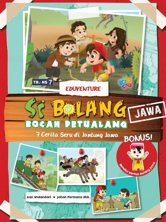 Si Bolang Bocah Petualang: 7 Cerita Seru di Jantung Jawa by Aan Wulandari. Published on 21 December 2015.