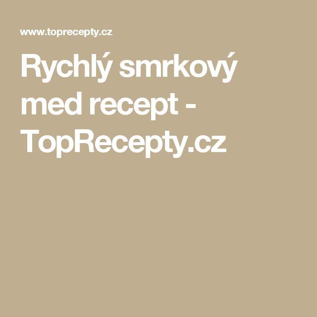 Rychlý smrkový med recept - TopRecepty.cz