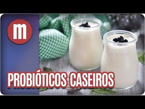 Aprenda a fazer probióticos caseiros - Mulheres (09/05/17) - YouTube