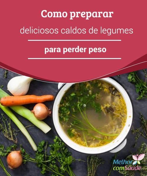 Como #preparar deliciosos caldos de #legumes para perder peso  Se você quer perder #peso sem sacrifícios, sem passar forme e de maneira #equilibrada e saudável, os #caldos de legumes podem ser seus grandes aliados.