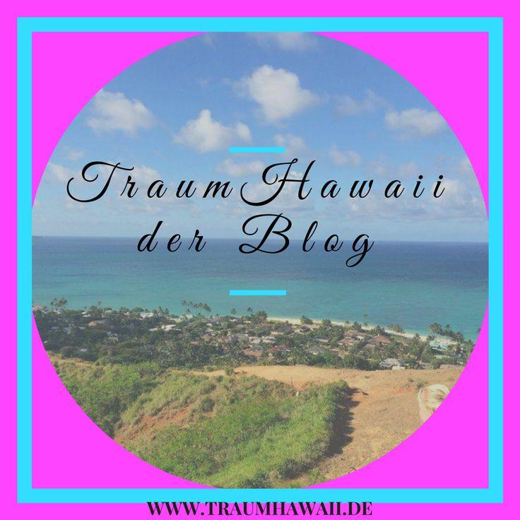 TraumHawaii der Blog  Alles was Du über Hawaii wissen möchtest findest Du hier. Du möchtest unbedingt Deinen Traum erfüllen und Hawaii einmal mit eigenen Augen sehen, dann klicke auf das Bild und lass mich Dir helfen Deinen Traum zu erfüllen.  www.traumhawaii.de