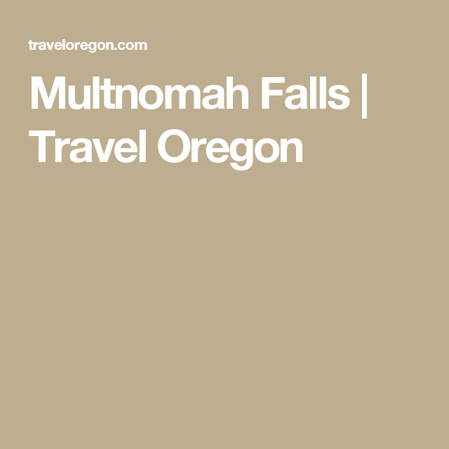 Multnomah Falls | Travel Oregon