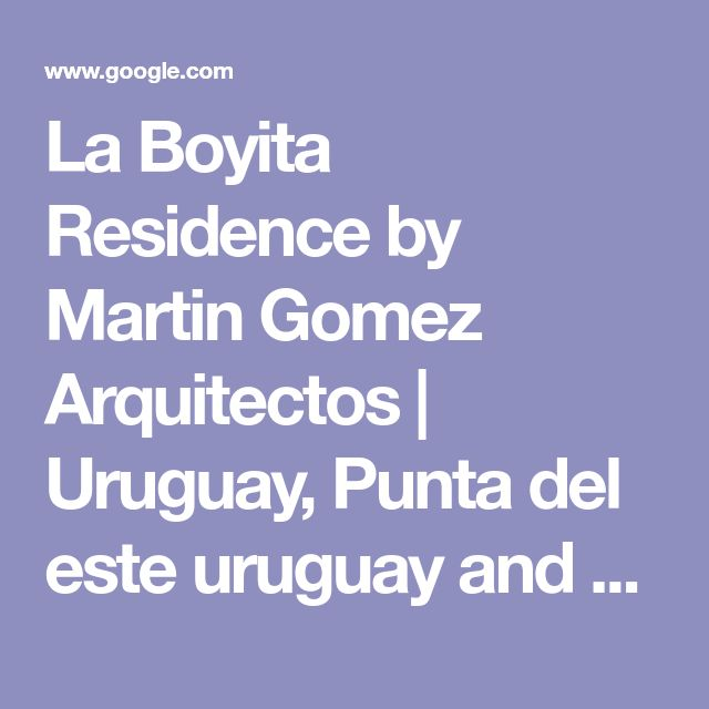 La Boyita Residence by Martin Gomez Arquitectos | Uruguay, Punta del este uruguay and Pool designs