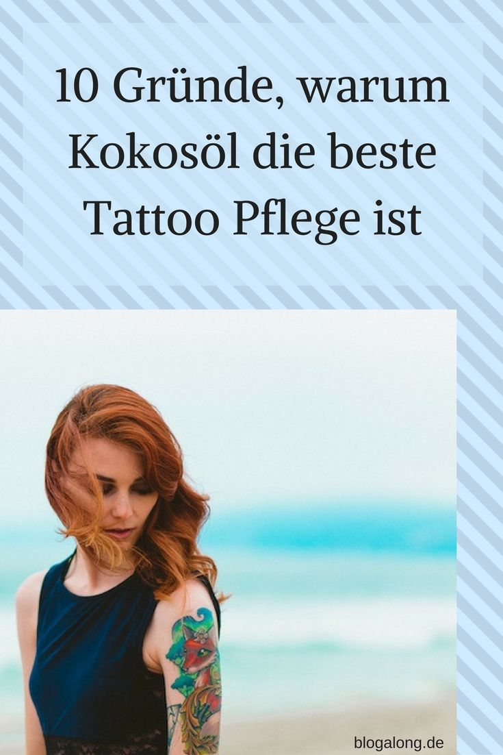 10 Gründe, warum Kokosöl die beste Tattoo Pflege ist #kokosöl #pflege #tattoo