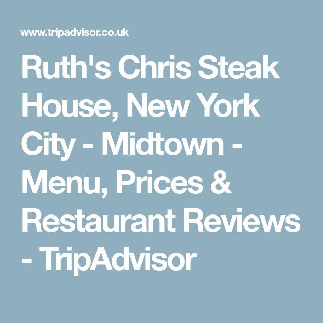Ruth's Chris Steak House, New York City - Midtown - Menu, Prices & Restaurant Reviews - TripAdvisor