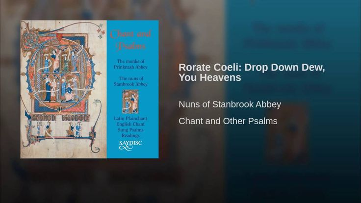 Rorate Coeli: Drop Down Dew, You Heavens · Nuns of Stanbrook Abbey