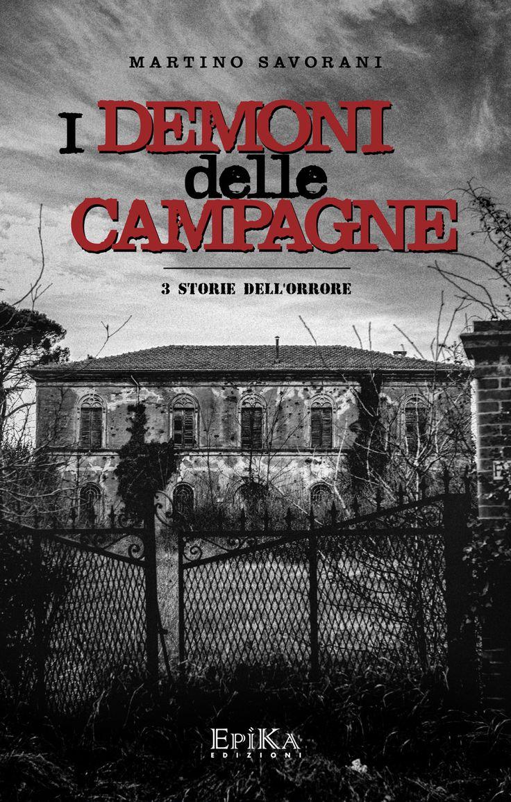 I demoni delle campagne, 3 storie dell'orrore di Martino Savorani (EpiKa edizioni, Bologna 2015) #horror #book #racconti