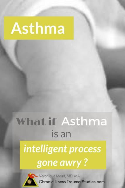 Risk factors for asthma include emotional and physical stress and trauma during pregnancy, birth and infancy. Might asthma be an intelligent process gone awry? #chronicillness #stress #bonding #cure #treatment