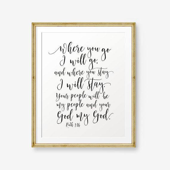 SALE Bible Verse Printable Ruth 1:16 Where you go by PrintableSky