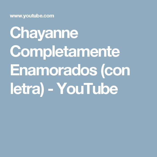 Chayanne Completamente Enamorados (con letra) - YouTube