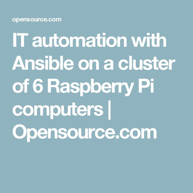 IT automation with Ansible on a cluster of 6 Raspberry Pi computers | Opensource.com