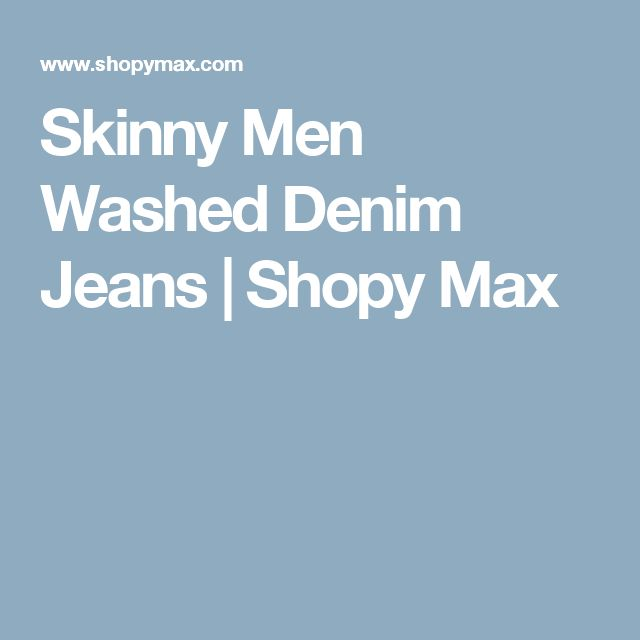 Skinny Men Washed Denim Jeans | Shopy Max