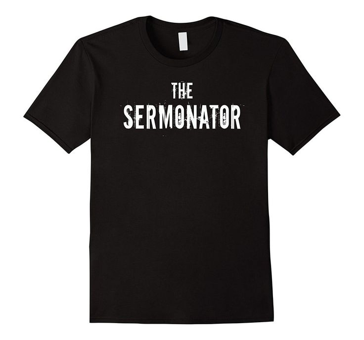 The Sermonator T-Shirt Pastor Priest Preacher Funny Gift