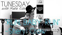 Run Baby Run - Sheryl Crow cover- Katie Cole Tunesday - YouTube