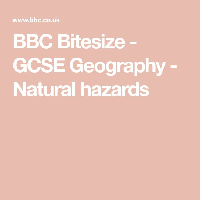 BBC Bitesize - GCSE Geography - Natural hazards