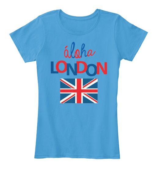 Aloha London Woman T-shirt | Teespring