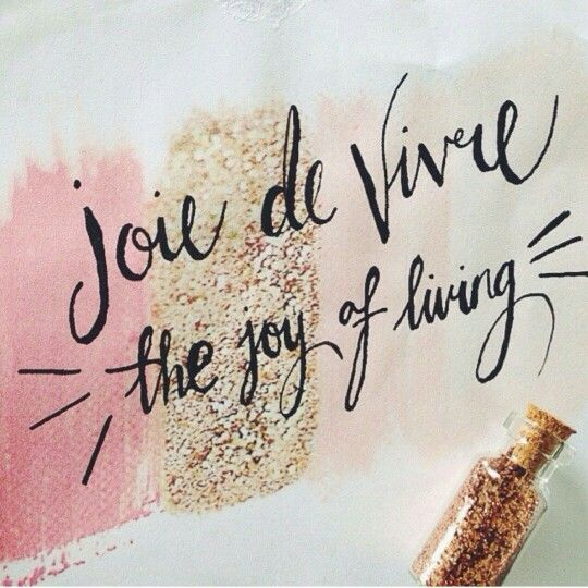 My next tattoo!! Joie de vivre                                                                                                                                                                                 More