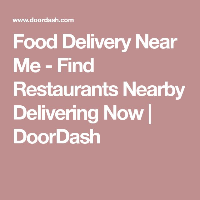 Food Delivery Near Me - Find Restaurants Nearby Delivering Now | DoorDash