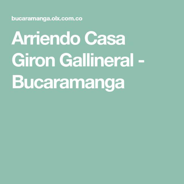 Arriendo Casa Giron Gallineral - Bucaramanga