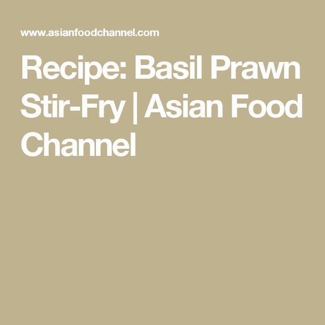 65 best sarah benjamins recipes images on pinterest asian food recipe basil prawn stir fry asian food channel forumfinder Image collections
