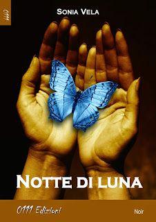 "Atelier di una Lettrice Compulsiva: BLOG TOUR ""Notte di Luna"" di Sonia Vela: QUARTA TA..."
