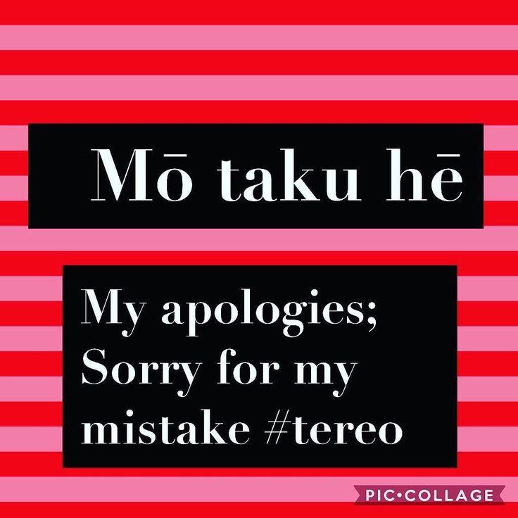 Mō taku hē / My apologies; Sorry for my mistake #tereo #māori #sorry