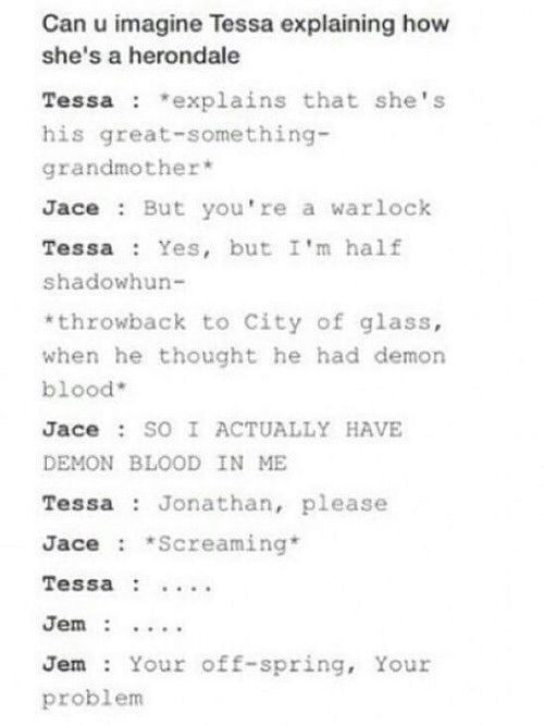 I hadn't thought about that how jace really does have demon blood however faint