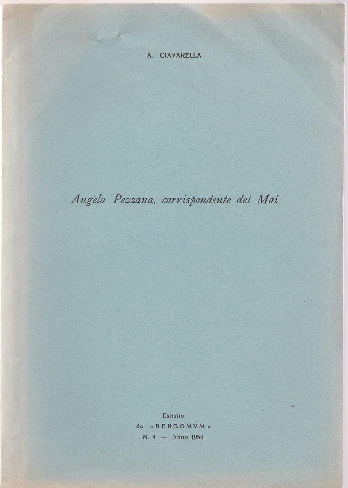 A. Ciavarella ANGELO PEZZANA CORRISPONDENTE DEL MAI Estratto 1954-L4783