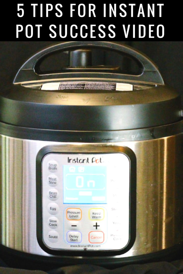 Don't be scared of your new Instant Pot! Check out this video for the Top 5 Tips For Instant Pot Success!