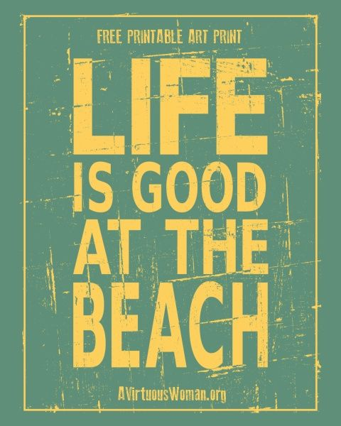 Life is Good at the Beach {Free Art Print to Download} @ A Virtuous Woman #freeprintables #summer