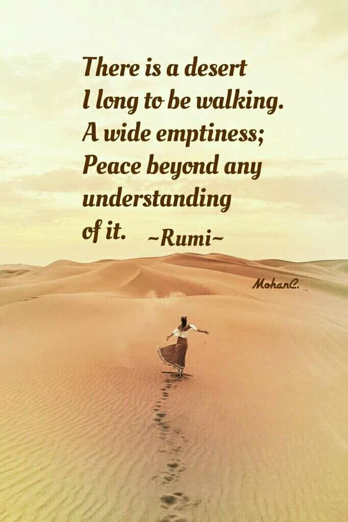 Rumi Ere Is A Desert I Long To Be Walking A Wide Emptiness