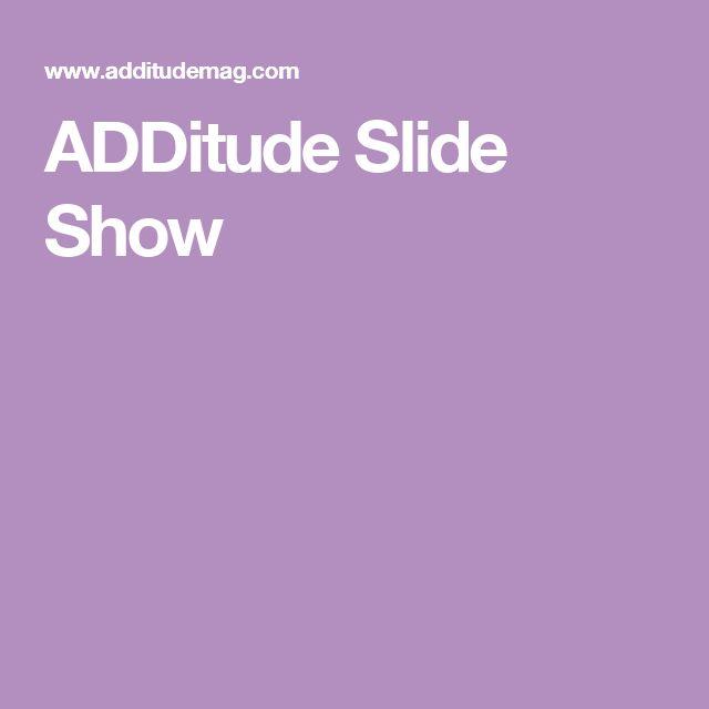 ADDitude Slide Show