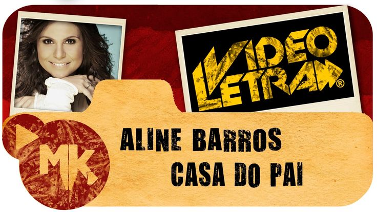 CASA DO PAI - Aline Barros - COM LETRA (VideoLETRA® oficial MK Music)