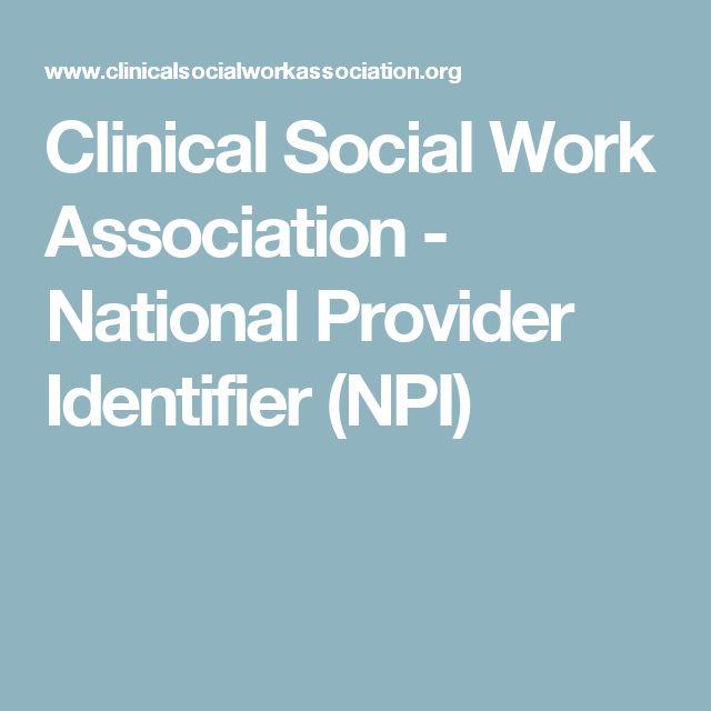 Clinical Social Work Association - National Provider Identifier (NPI)