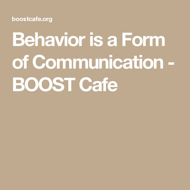 Behavior is a Form of Communication - BOOST Cafe