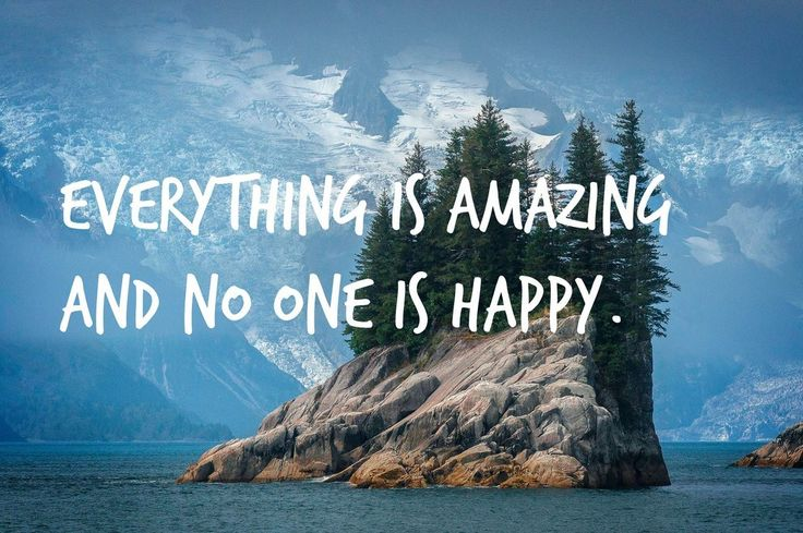 If Louis C.K. Quotes Were Motivational Posters. Warning if you follow the link there is a lot of profanity. But this was actually quite poignant.