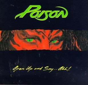 Poison. Love on the Rocks is my favorite Poison song. Loved this album. I was real sad when some girls stole it out of my locker in Middle School. :)