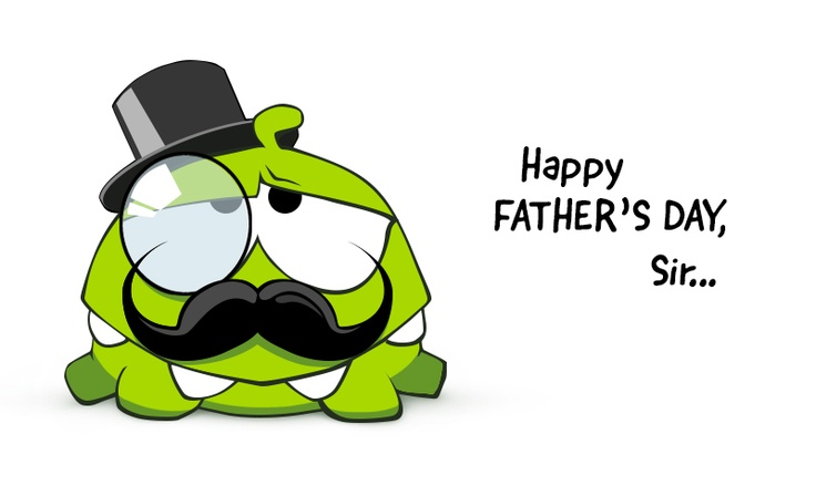 Cut the Rope: Om Nom wishes Happy Father's Day to all the dads out there! Feel free to share this special card we created for you :)