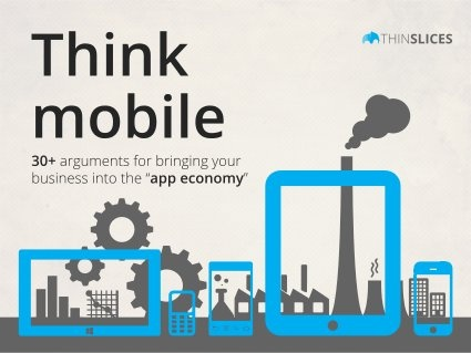 Mobile economy report: 2012 stats, predictions and trends by ThinSlices Mobile Development, via Slideshare